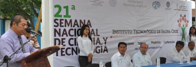 INAUGURAN LA 21ª. SEMANA NACIONAL DE CIENCIA Y TECNOLOGÍA EN EL TECNOLÓGICO DE SALINA CRUZ