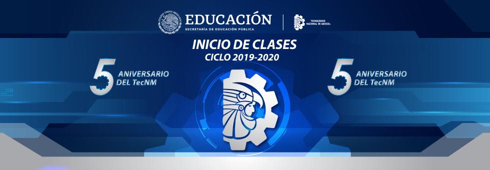 INICIO DE CLASES DEL CICLO ESCOLAR 2019_2020